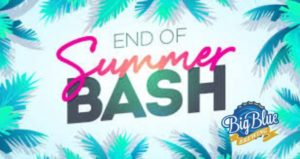 End of Summer Back to School Bash @ Big Blue