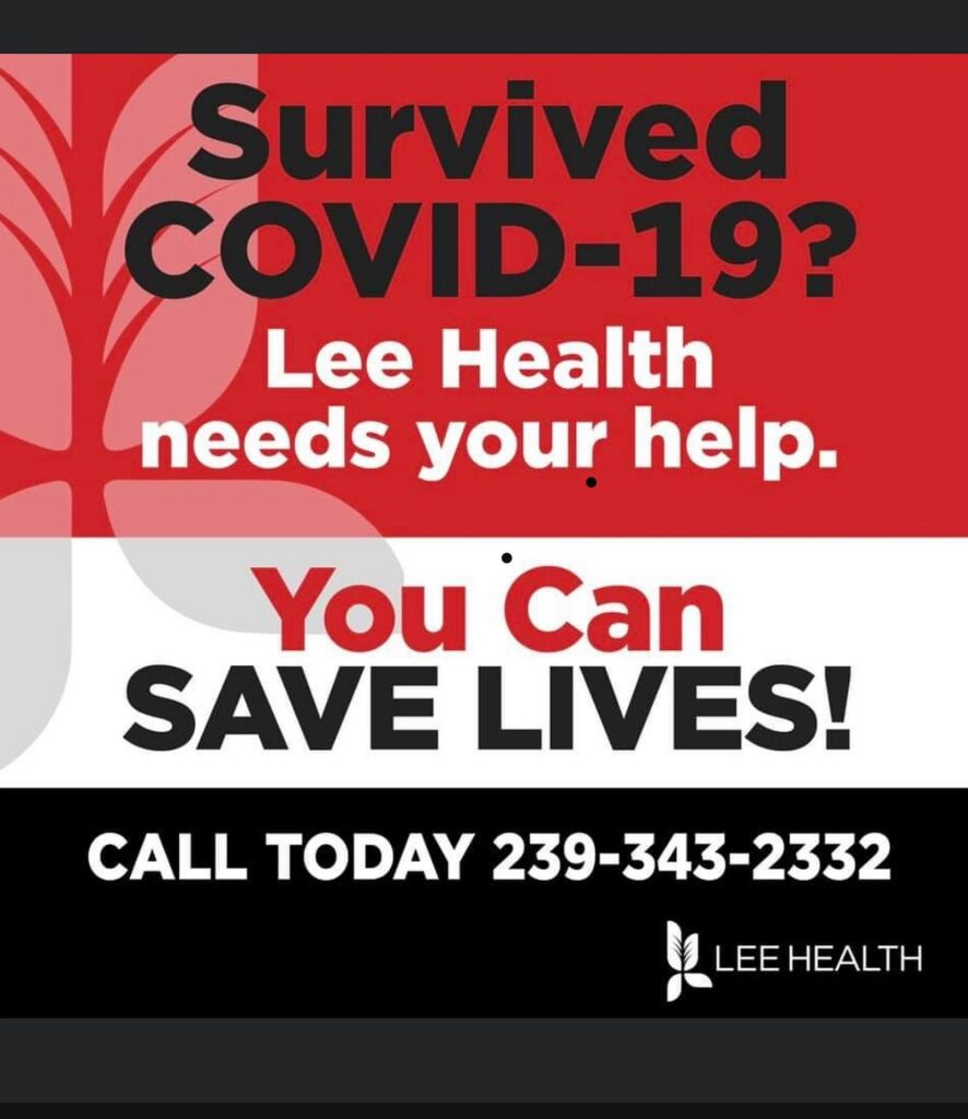LEE HEALTH IS IN URGENT NEED OF CONVALESCENT PLASMA DONATIONS TO HELP REFILL SUPPLY LEVELS.