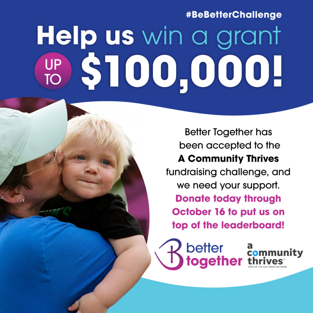 Better Together launches #BeBetterChallenge, invites community to support A Community Thrives Campaign through Oct. 16